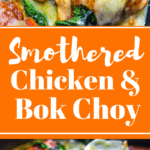 Smothered Chicken with bok choy