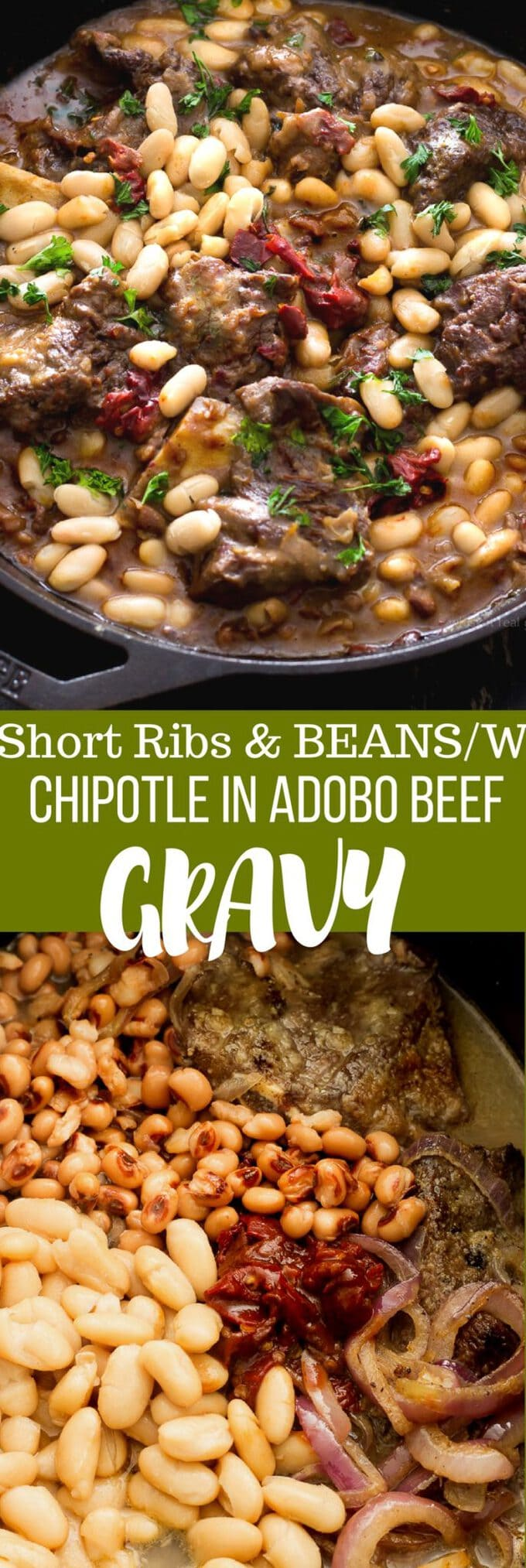 Braised short ribs, black eyed peas and cannellini beans slow cooked in beef broth, onions and chipotle in adobe sauce, until tender and falling off the bones. The braised ribs cook down to a nice rich and flavorful spicy chipotle beef gravy. These quick prep braised short ribs are so simple to make. Start your slow cooker the night before or early in the morning. Cook on low for 8hours...then come home from work and enjoy a delicious hearty, protein filled comforting meal! Serve with hot buttered cornbread. The perfect meal for the cold weeknights ahead!