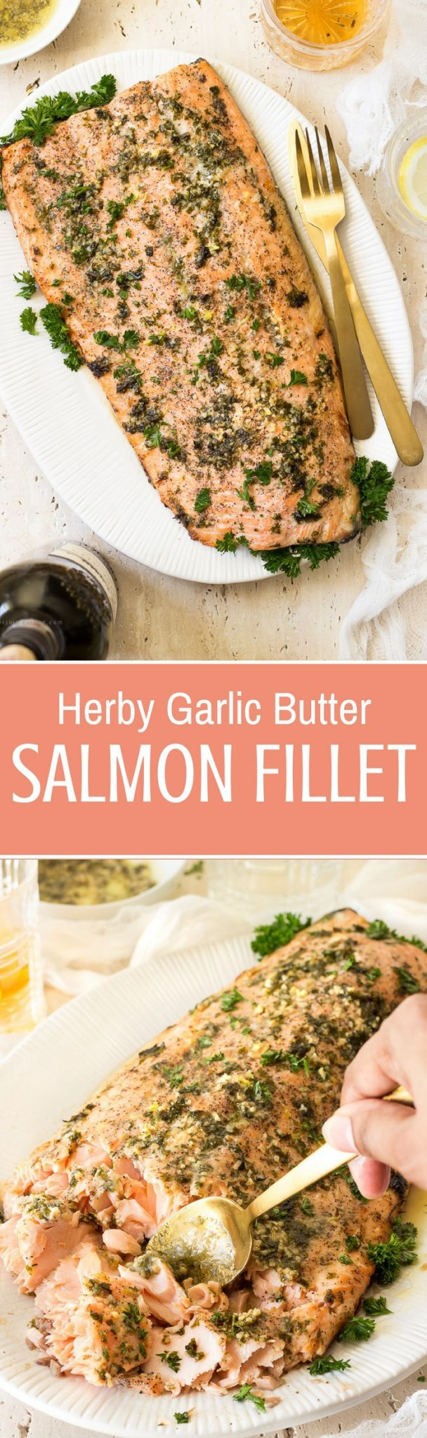 Flaky, tender, buttery,  melt in your mouth herby garlic butter salmon fillet is great for holiday dinners, date night and midweek dinner emergencies. Ready in 30 minutes or less!